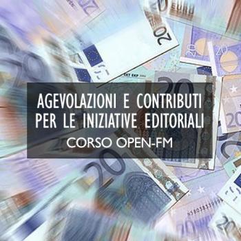 Agevolazioni e contributi per le iniziative editoriali