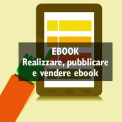 EBOOK - Realizzare, pubblicare e vendere ebook